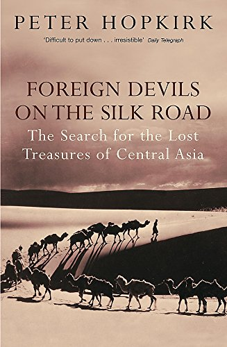 Foreign Devils on the Silk Road:...