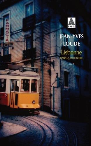 Lisbonne : Dans la ville noire par Jean-Yves Loude