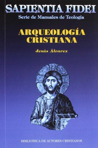 Arqueología cristiana (SAPIENTIA FIDEI)