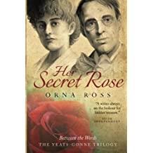 Her Secret Rose (The Yeats-Gonne Trilogy)
