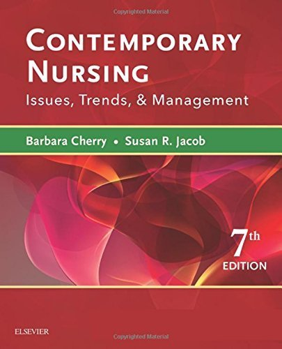 Contemporary Nursing: Issues, Trends, & Management, 7e by Barbara Cherry DNSc MBA RN NEA-BC (2016-02-15)