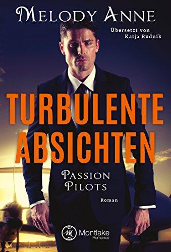 Turbulente Absichten (Passion Pilots 1) Natürlich Pilot