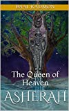 Asherah: The Queen of Heaven (Canaanite Magick Book 1) (English Edition)