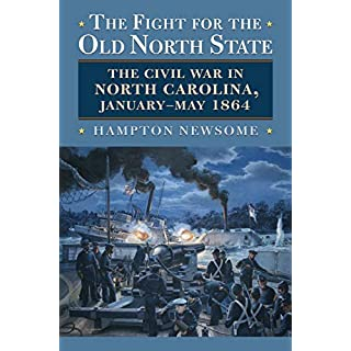 The Fight for the Old North State (Modern War Studies)