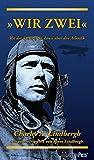 Wir zwei - Mit der Spirit of St. Louis über den Atlantik: Mit einem Vorwort von Reeve Lindbergh bei Amazon kaufen