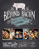 Beyond Bacon: Paleo Recipes that Respect the Whole Hog (English Edition)
