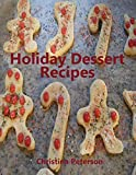 Holiday Dessert Recipes: Every title  has space for notes, Decorate cookies, Dumplings, Coconut cakes, and more (English Edition)