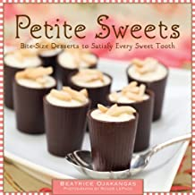 Petite Sweets: Bite-Size Desserts to  Satisfy Every Sweet Tooth (English Edition)