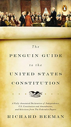 Price comparison product image The Penguin Guide to the United States Constitution: A Fully Annotated Declaration of Independence,  U.S. Constitution and Amendments,  and Selections from the Federalist Papers