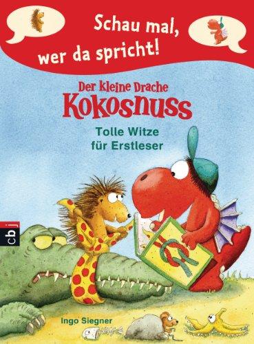 schau-mal-wer-da-spricht-der-kleine-drache-kokosnuss-tolle-witze-fr-erstleser-band-3-schau-mal-wer-da-spricht-drache-kokosnuss