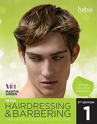 Begin Hairdressing and Barbering: The Official Guide to Level 1 NVQ & VRQ (Nvq & Vrq Level 1)