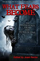 What Fears Become: An Anthology from The Horror Zine by Bentley Little (2011-09-13)