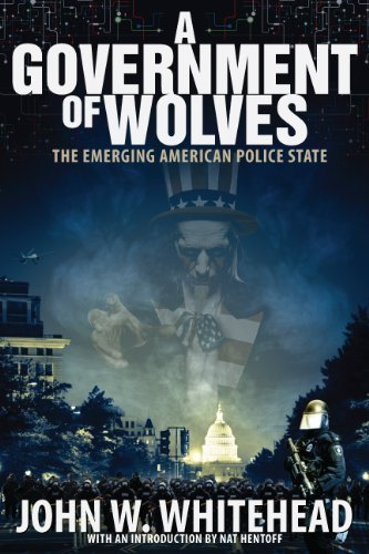 A Government of Wolves: The Emerging American Police State by Whitehead, John (2013) Hardcover