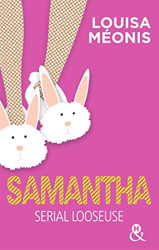 Samantha - L'intégrale : Serial looseuse : par l'auteur du roman