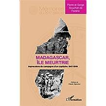 Madagascar île meurtrie: Impressions de campagne d'un capitaine 1947-1949