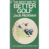 The Best Way to Better Golf: No. 2 (Coronet Books) by Jack Nicklaus (1-Jan-1970) Paperback