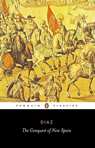 The Conquest of New Spain (Classics)