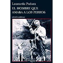 El hombre que amaba a los perros (Volumen independiente)