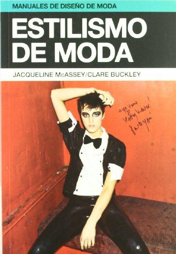 Estilismo de moda (Manuales de diseño de moda) por Jacqueline Mcassey