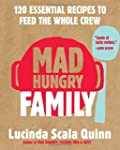 Mad Hungry Family: 120 Essential Reci...
