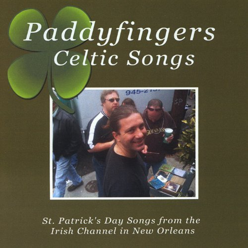 St. Patrick's Day Songs From the Irish Channel in by Paddyfingers Celtic Songs Irish Channel