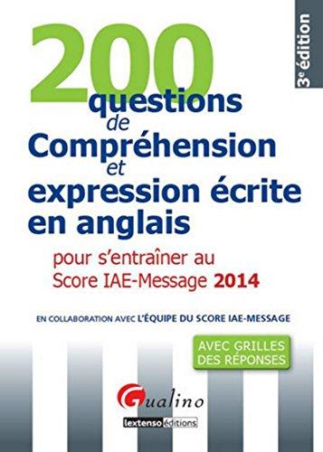 200 questions de compréhension et expressions écrite en anglais 2014 pour s' entraîner au score IAE