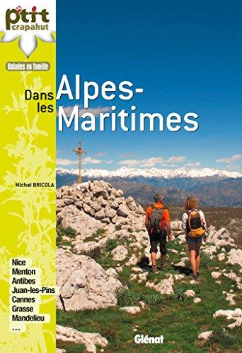 Dans les Alpes-Maritimes: Nice, Menton, Cannes, Grasse, Antibes