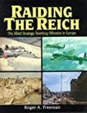 Raiding the Reich: The Allied Strategic Offensive in Europe by Roger Anthony Freeman (1997-05-02)