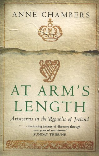 At Arm's Length: Aristocrats in the Republic of Ireland by Anne Chambers (2005-06-01)