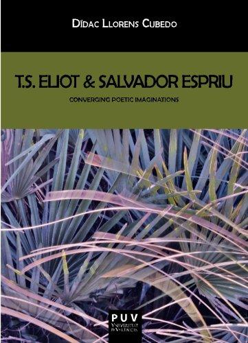 T.S. Eliot & Salvador Espriu: Converging Poetic Imaginations (Biblioteca Javier Coy d'estudis Nord-Americans)