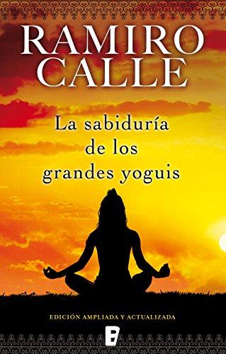 La sabiduría de los grandes Yoguis por Ramiro Calle