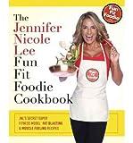 The Jennifer Nicole Lee Fun Fit Foodie Cookbook: Jnl's Secret Super Fitness Model Fat Blasting & Muscle Fueling Recipes - IPS Lee, Jennifer Nicole ( Author ) Apr-15-2012 Hardcover