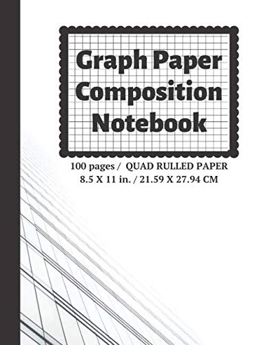 Graph Paper Composition Notebook: Grid Paper Notebook, Quad Ruled, 100 Sheets (Large, 8.5 x 11) (Graph Paper Notebooks, Band 10) (Quadrille Ruled Notebook)