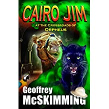 Cairo Jim at the Crossroads of Orpheus: A Tale of Perfumes, Perils and Pompeii (The Cairo Jim Chronicles Book 14) (English Edition)
