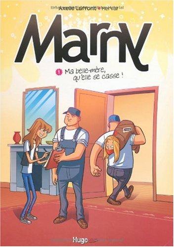 Marny, Tome 1 : Ma belle-mère, qu'elle se casse !