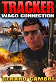 WACO CONNECTION (TRACKER)