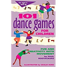 101 Dance Games for Children: Fun and Creativity with Movement (SmartFun Activity Books) by Paul Rooyackers (1996-01-23)