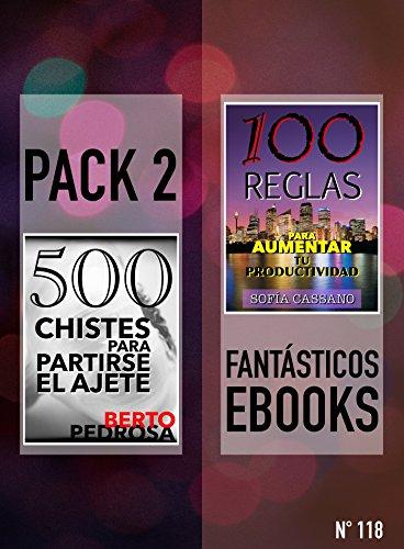 500 Chistes para Partirse el Ajete & 100 Reglas para Aumentar tu Productividad: Pack 2 Fantásticos ebooks, nº 118 por Berto Pedrosa