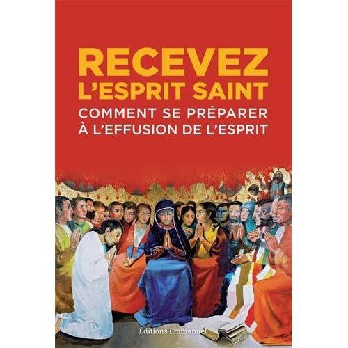 Recevez l'Esprit Saint : Comment se préparer à l'effusion de l'Esprit