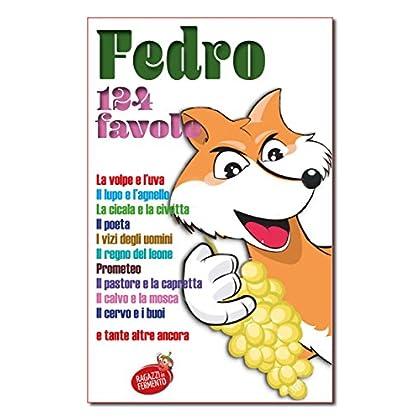 Fedro 124 Favole (Ragazzi In Fermento Vol. 17)