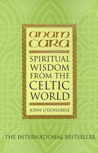 Anam Cara: Spiritual Wisdom from the Celtic World (English Edition) (Bell Rob Kindle)