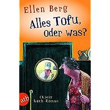Alles Tofu, oder was?: (K)ein Koch-Roman