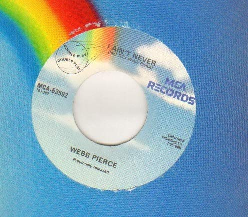 WEBB PIERCE - I AIN'T EVER / THERE STANDS THE GLASS - 7 inch vinyl / 45