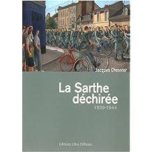 La Sarthe déchirée 1939-1944 : Un département dans la guerre