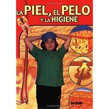 La Piel, El Pelo Y La Higiene/Skin, Hair and Hygiene (Cuerpo y Salud/Body and Health)