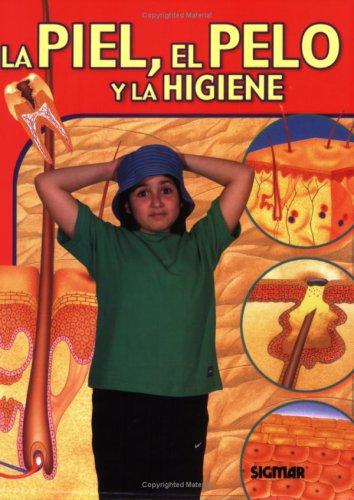 La Piel, El Pelo Y La Higiene/Skin, Hair and Hygiene (Cuerpo y Salud/Body and Health) por Jen Green