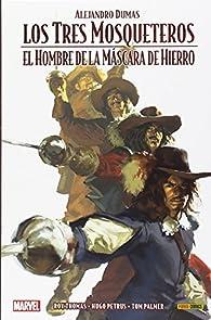 Los tres mosqueteros y El hombre de la máscara de hierro par Roy Thomas