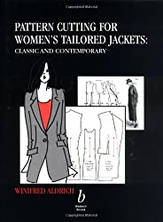 Pattern Cutting for Women's Tailored Jackets: Classic and Contemporary by Winifred Aldrich (2001-10-12)