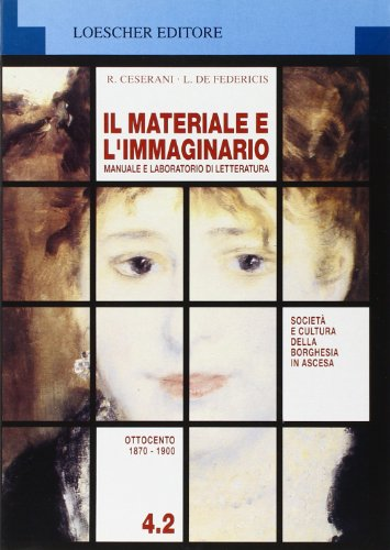 Il materiale e l'immaginario. Ediz. blu modulare. Per le Scuole superiori: 4\2