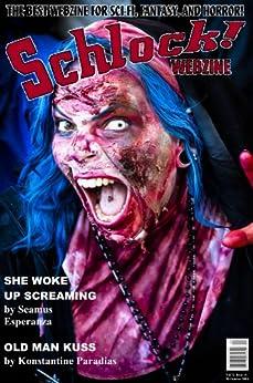 Schlock! Webzine Vol 5 Issue 11 by [Paradias, Konstantine, Murphy, Gary, Rhodes, James, Esparza, Seamus, Bliss, Rob, Bryant, Gregory KH]